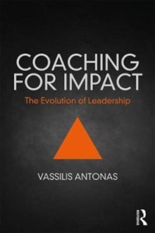 Coaching for Impact : The Evolution of Leadership, Paperback Book