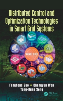 Distributed Control and Optimization Technologies in Smart Grid Systems, Hardback Book