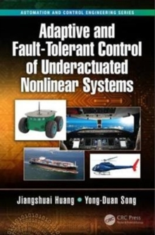 Adaptive and Fault-Tolerant Control of Underactuated Nonlinear Systems, Hardback Book