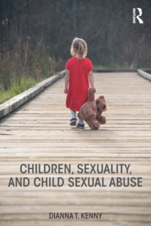 Children, Sexuality, and Child Sexual Abuse, Paperback Book