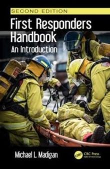 First Responders Handbook : An Introduction, Second Edition, Hardback Book