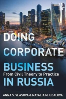 Doing Corporate Business in Russia : From Civil Theory to Practice, Paperback Book