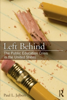 Left Behind: The Public Education Crisis in the United States, Paperback Book