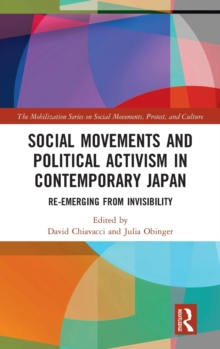 Social Movements and Political Activism in Contemporary Japan : Re-emerging from Invisibility, Hardback Book