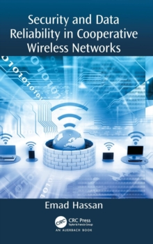 Security and Data Reliability in Cooperative Wireless Networks, Hardback Book