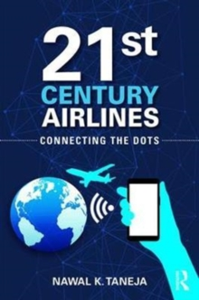 21st Century Airlines : Connecting the Dots, Hardback Book
