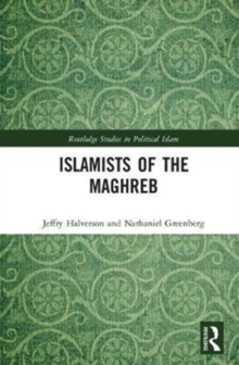 Islamists of the Maghreb, Hardback Book
