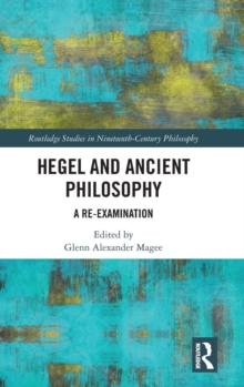 Hegel and Ancient Philosophy : A Re-Examination, Hardback Book