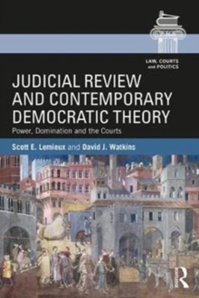 Judicial Review and Contemporary Democratic Theory : Power, Domination, and the Courts, Paperback Book
