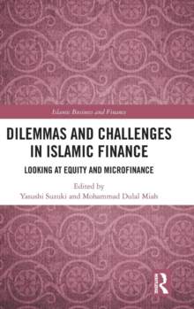 Dilemmas and Challenges in Islamic Finance : Looking at Equity and Microfinance, Hardback Book