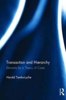 Transaction and Hierarchy : Elements for a Theory of Caste, Hardback Book