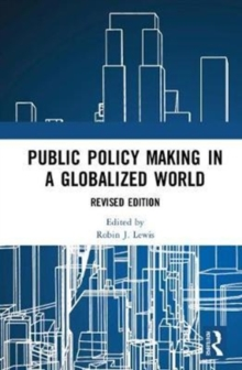 Public Policymaking in a Globalized World : Revised edition, Hardback Book
