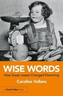 Wise Words: How Susan Isaacs Changed Parenting, Paperback Book