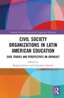 Civil Society Organizations in Latin American Education : Case Studies and Perspectives on Advocacy, Hardback Book