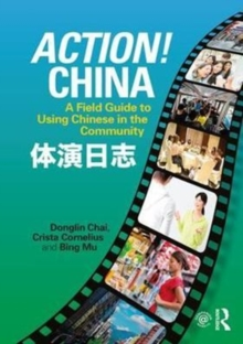 Action! China : A Field Guide to Using Chinese in the Community, Paperback Book