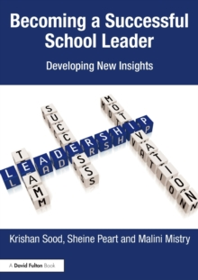 Becoming a Successful School Leader : Developing New Insights, Paperback Book