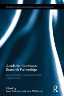 Academic-Practitioner Relationships : Developments, Complexities and Opportunities, Hardback Book