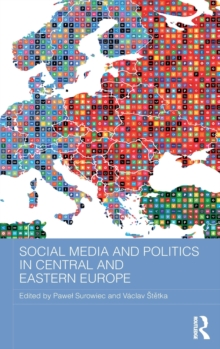 Social Media and Politics in Central and Eastern Europe, Hardback Book