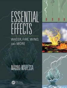 Essential Effects : Water, Fire, Wind, and More, Paperback / softback Book