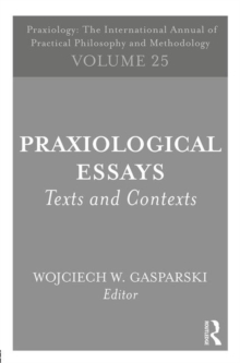 Praxiological Essays : Texts and Contexts, Paperback Book