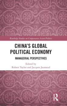 China's Global Political Economy : Managerial Perspectives, Hardback Book