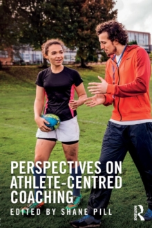 Perspectives on Athlete-Centred Coaching, Paperback Book