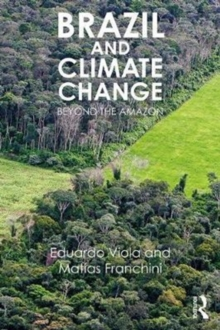 Brazil and Climate Change : Beyond the Amazon, Paperback Book
