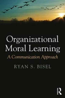 Organizational Moral Learning : A Communication Approach, Paperback Book