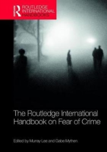 The Routledge International Handbook on Fear of Crime, Hardback Book