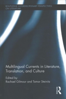 Multilingual Currents in Literature, Translation and Culture, Hardback Book