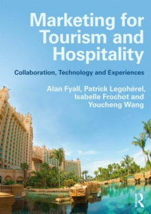 Marketing for Tourism and Hospitality : Collaboration, Technology and Experiences, Paperback / softback Book