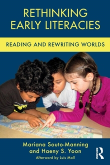 Rethinking Early Literacies : Reading and Rewriting Worlds, Paperback Book