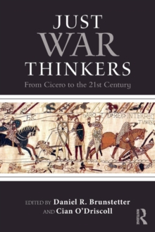 Just War Thinkers : From Cicero to the 21st Century, Paperback Book
