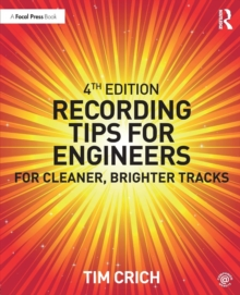 Recording Tips for Engineers : For Cleaner, Brighter Tracks, Paperback Book