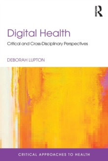 Digital Health : Critical and Cross-Disciplinary Perspectives, Paperback Book