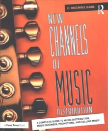 New Channels of Music Distribution : Understanding the Distribution Process, Platforms and Alternative Strategies, Paperback Book