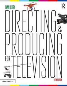 Directing and Producing for Television : A Format Approach, Paperback / softback Book