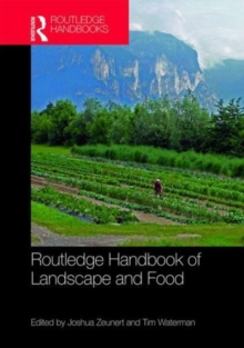 Routledge Handbook of Landscape and Food, Hardback Book