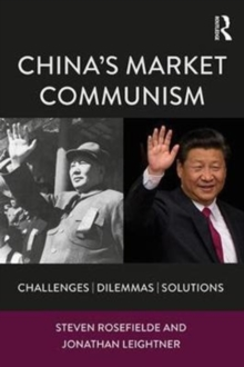 China's Market Communism : Challenges, Dilemmas, Solutions, Paperback Book