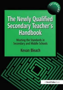 The Newly Qualified Secondary Teacher's Handbook : Meeting the Standards in Secondary and Middle Schools, Hardback Book