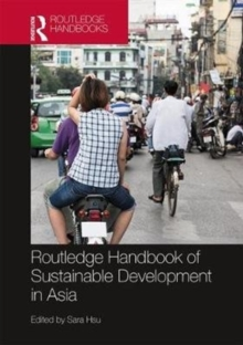 Routledge Handbook of Sustainable Development in Asia, Hardback Book
