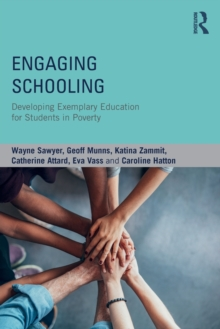 Engaging schooling : Developing Exemplary Education for Students in Poverty, Paperback Book