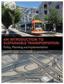 An Introduction to Sustainable Transportation : Policy, Planning and Implementation, Paperback Book