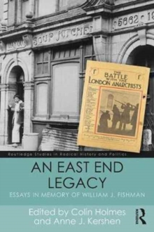 An East End Legacy : Essays in Memory of William J Fishman, Paperback Book