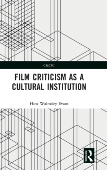 Film Criticism as a Cultural Institution, Hardback Book