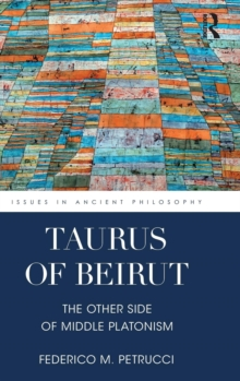 Taurus of Beirut : The Other Side of Middle Platonism, Hardback Book