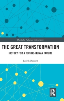The Great Transformation : History for a Techno-Human Future, Hardback Book