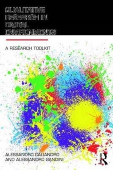 Qualitative Research in Digital Environments : A Research Toolkit, Paperback Book
