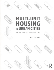 Multi-Unit Housing in Urban Cities : From 1800 to Present Day, Paperback Book