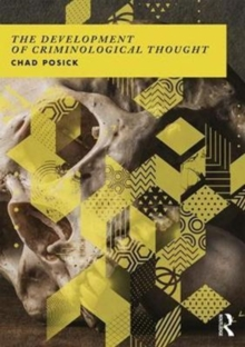 The Development of Criminological Thought : Context, Theory and Policy, Paperback Book